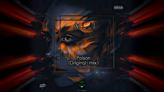 ALU - Poison (Original mix)