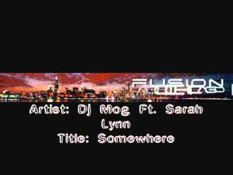 Dj Mog Ft. Sarah Lynn - Somewhere (Radio Edit)
