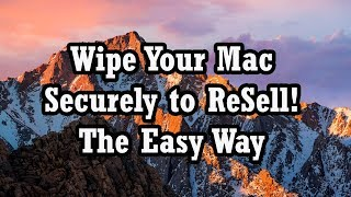 How To Wipe a Mac Clean, Clean, Clean to Sell/ Give Away OSX Sierra