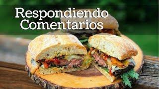 Respondiendo Comentarios + Ribeye Sandwich | La Capital