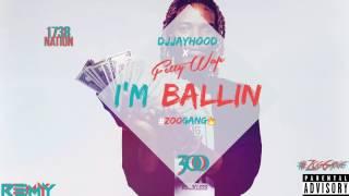 DJJayHood Ft. Fetty Wap - Im Ballin (2017 NEW FULL SONG COMI...