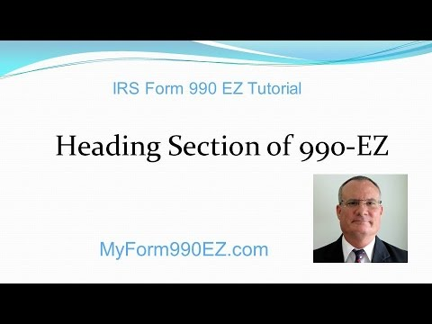 Irs Form 990 Ez Tutorial 2 Heading Section Of Form 990 Ez Youtube