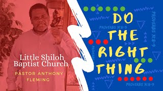 Do The Right Thing! | Pastor Anthony Fleming| LSBC