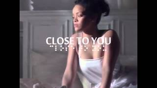 Close to You - Rihanna