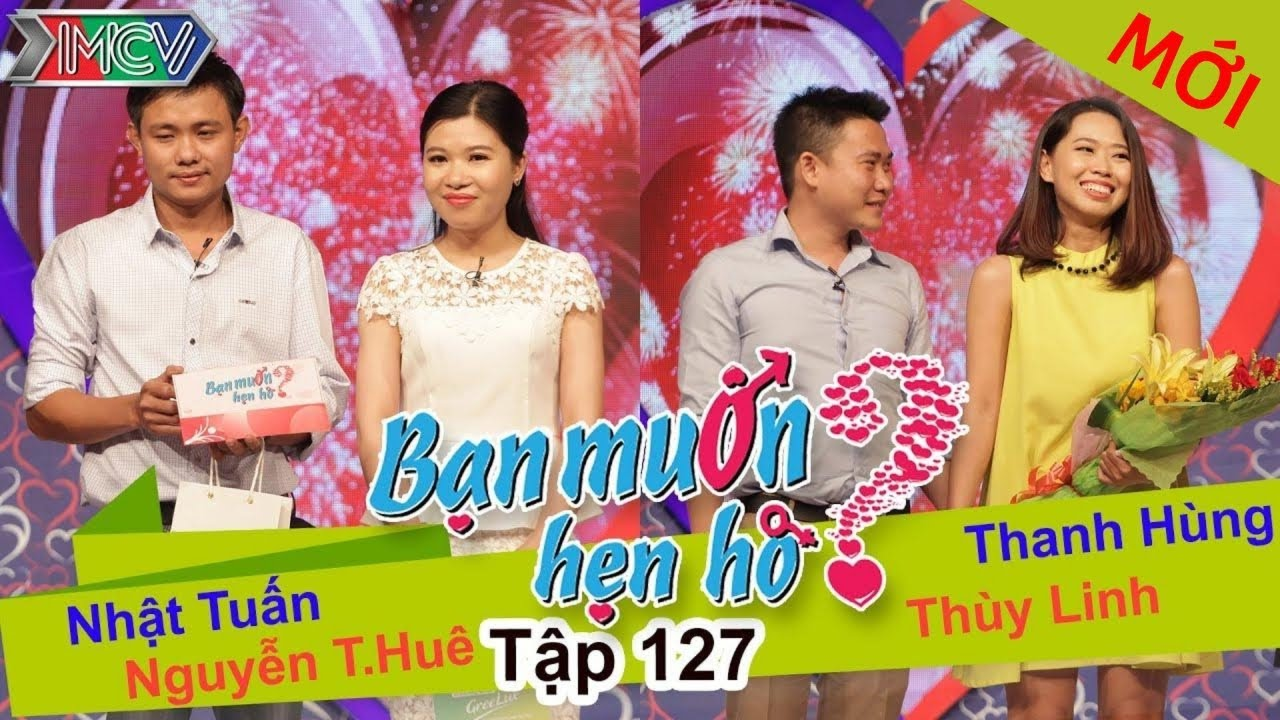 BẠN MUỐN HẸN HÒ #127 UNCUT   Nhật Tuấn – Nguyễn Huê   Thanh Hùng – Thùy Linh   271215 💖