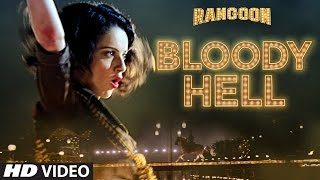 Bloody Hell Video Song | Rangoon | Saif Ali Khan, Kangana Ranaut, Shahid Kapoor | T-Series(Presenting very first song