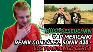Video RUSSIANS REACT TO MEXICAN RAP   Remik González - Los Mantengo Cerca Feat. Sonik 420   REACTION download MP3, 3GP, MP4, WEBM, AVI, FLV Agustus 2018