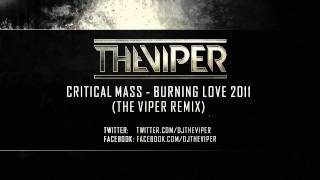 Critical Mass - Burning Love 2011 (The Viper Remix)