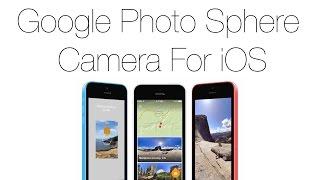 Google Photo Sphere Camera For iOS: Tutorial & Demo