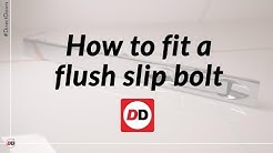 How to fit a flush slip bolt