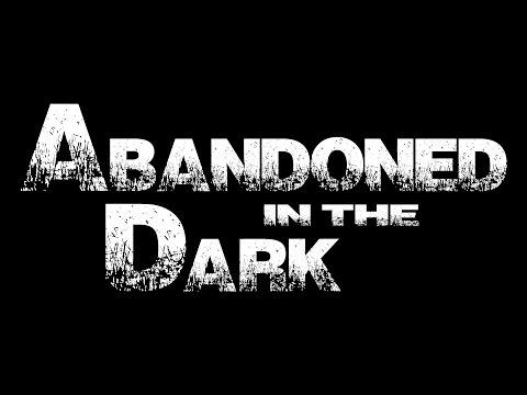 Abandoned in the Dark (Teaser Trailer)