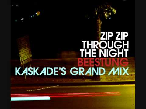 Zip Zip Through The Night - Beestung (Kaskade's Grand Mix)