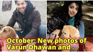 October: New photos of Varun Dhawan and newcomer Banita Sandhu are making us hopeful for the film |