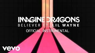 Imagine Dragons - Believer ft. Lil Wayne (Official Instrumental) Video