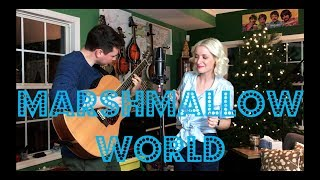 Marshmallow World - Graci Phillips & Zach Lee