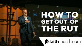 How to Get Out of the Rut - Pastor David Crank