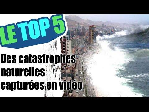 Le top 5 des catastrophes naturelles capturées en vidéo