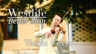 Download Westlife - Better Man - Violin Cover Mp3