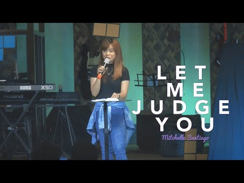 Preaching #1 | Let Me Judge You - Mitchelle Santiago