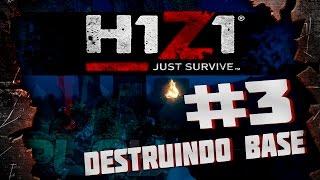 H1Z1 - Just Survive - DESTRUINDO BASE INIMIGA ! #3   PVP