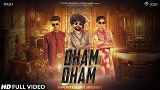 New Rajasthani Song Official : Dham Dham | Rapperiya Baalam ft. Soni Sahab