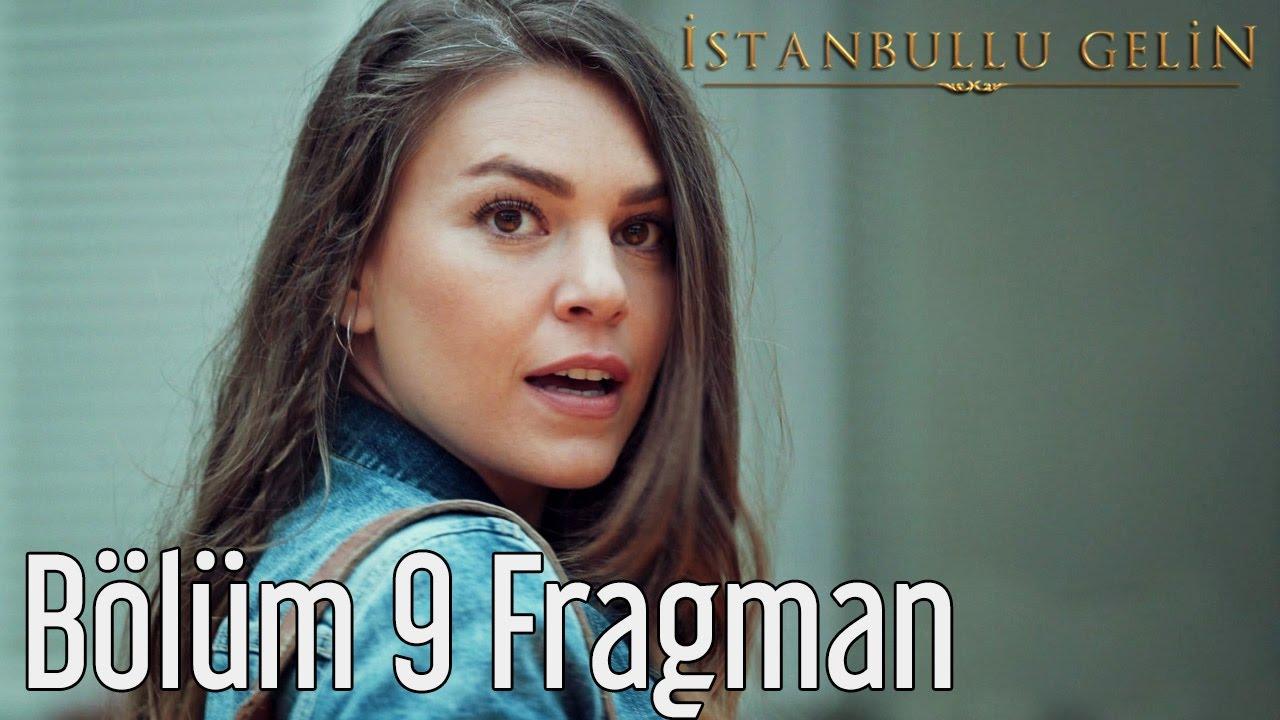 Istanbullu Gelin 9.Bölüm izle