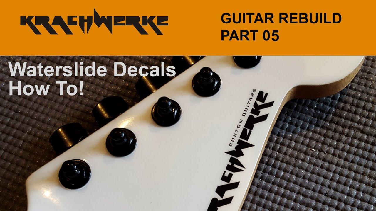 Guitar rebuild part 05 applying the guitar decal using waterslide