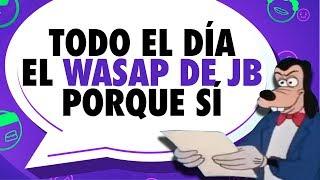 ¡El Wasap de JB todo el día! thumbnail