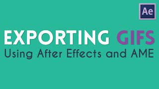 exporting gifs from after effects and ame   adobe media encoder tutorial