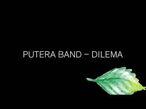 PUTERA BAND - DILEMA (LIRIK+HQ)