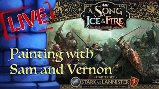 LIVE Painting Session with Sam & Vernon!! (A Song of Ice and Fire)