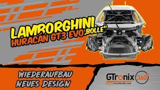 Lamborghini Huracán GT3 EVO Wiederaufbau & neues Design | GTronix360° Team mcchip-dkr