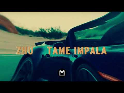 ZHU, Tame Impala  My Life Audio
