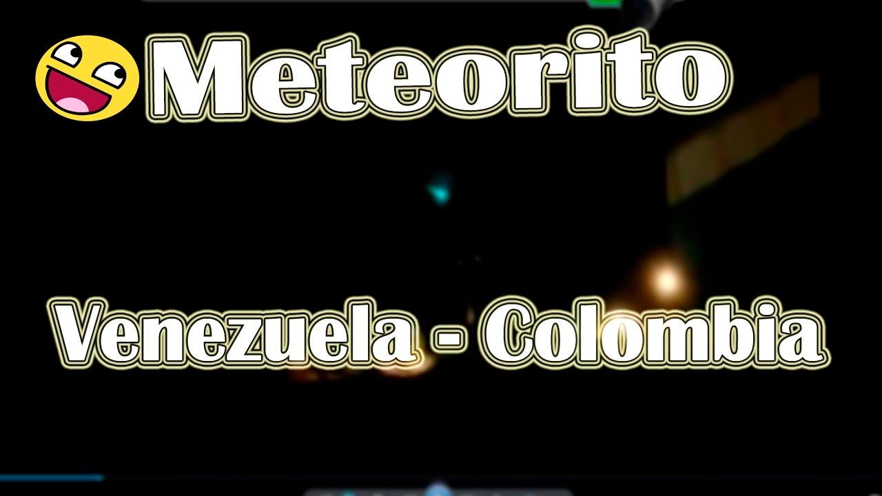 Meteorito En Venezuela: Colombia 16/12/2016