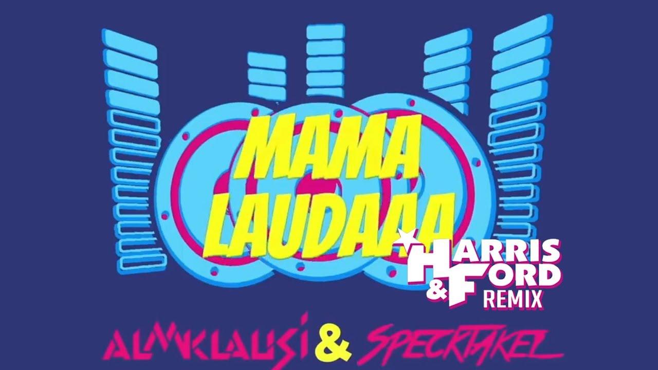 Mama Laudaaa Harris Ford Remix Almklausi Specktakel Mama