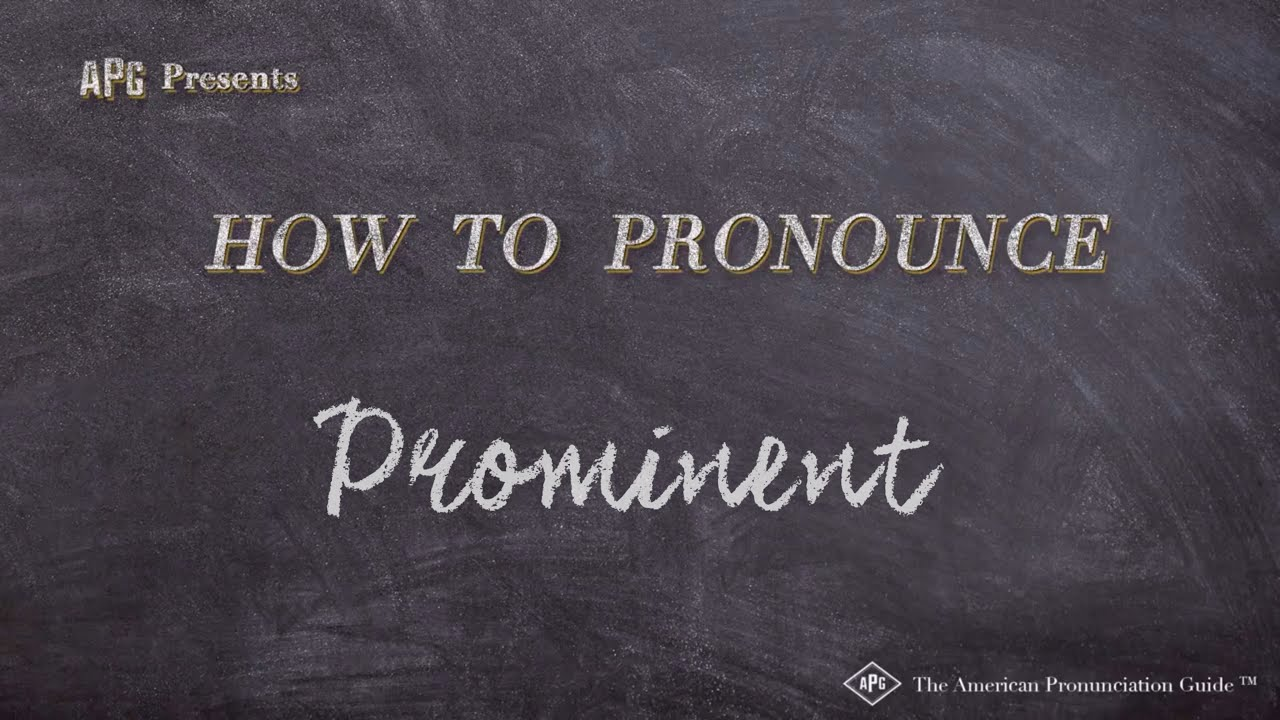 How to Pronounce Prominent  Prominent Pronunciation