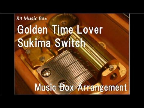 Golden Time Lover/Sukima Switch [Music Box] (Anime