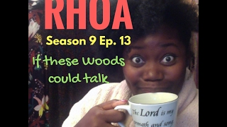 the real housewives of atlanta season 9 episode 13 if these woods could talk review recap