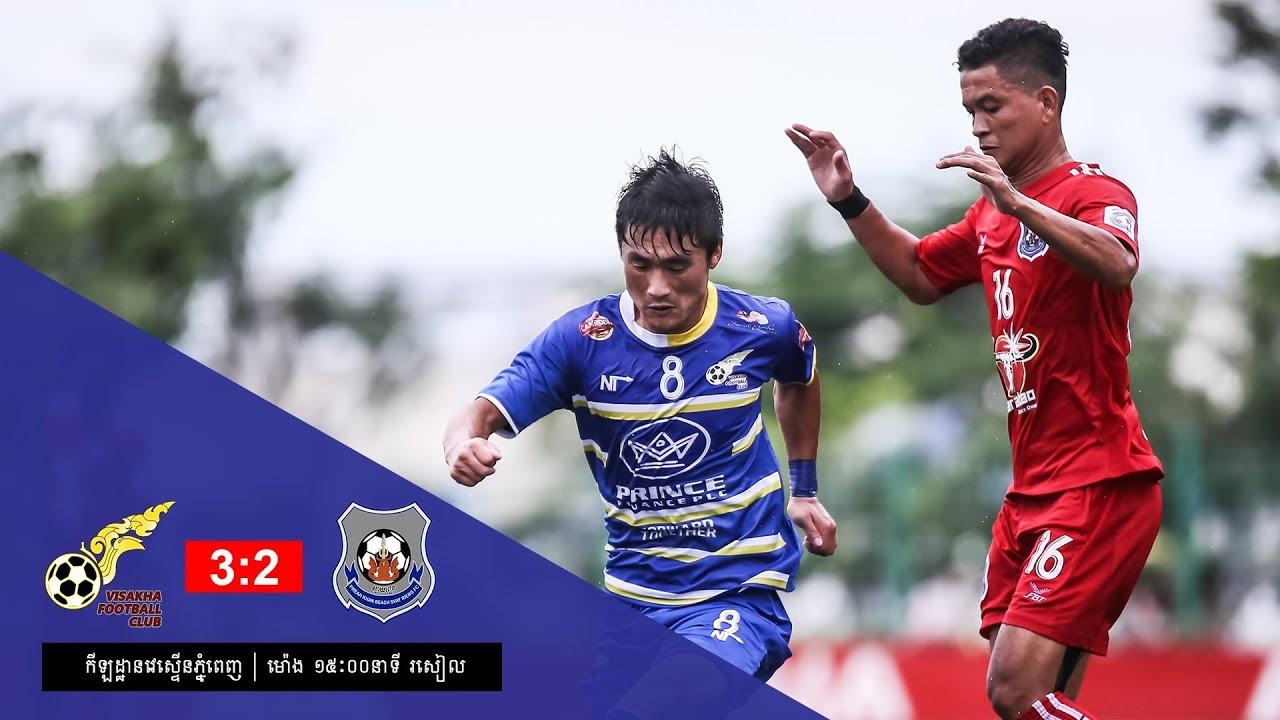 [MCL Week 9] Visakha FC (3-2) Preah Khan Reach Svay Rieng