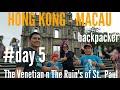 SERU!!  JALAN JALAN HONG KONG-MACAU 1 DAY TRIP : The Venetian & The Ruin's of St. Paul 2017 #day5
