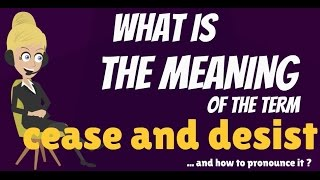 What is CEASE AND DESIST LETTER? What does CEASE AND DESIST LETTER mean?