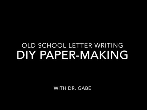 DIY Paper Making - Old School Letter Writing