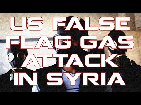 US to carry out Third False Flag Gas Attack in Syria #NoBSnews