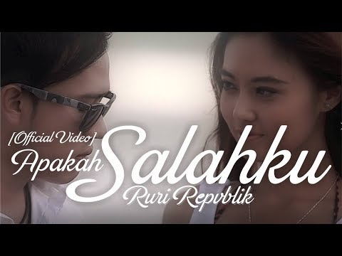 Ruri Repvblik - Apakah Salahku (Official Video Music)