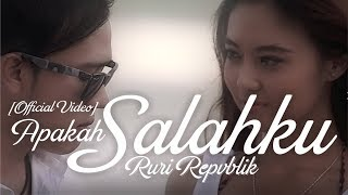 [3.91 MB] Ruri Repvblik - Apakah Salahku (Official Video Music)