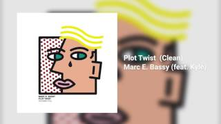 plot-twist-clean---marc-e-bassy-feat-kyle