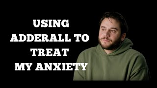 My anxiety and addiction to Adderall