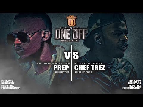 CHEF TREZ VS PREP SMACK/ URL RAP BATTLE