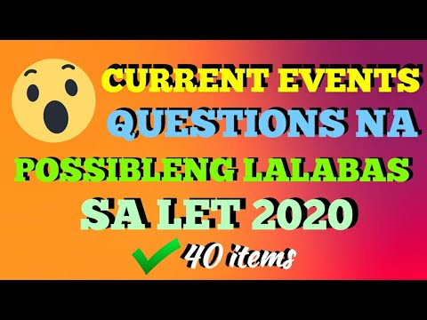 Current Events Questions na Possibleng Lalabas sa LET 2020 | LET Reviewer 2020