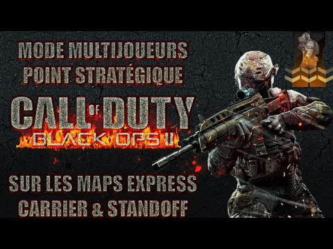 Black Ops II : mode multijoueurs | Point Stratégique sur Express, Carrier & Standoff
